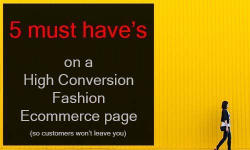 5 Must Have's on a High Conversion Fashion Ecommerce Page